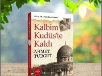 Kalbim Kudüs'te Kaldı / Ahmet Turgut