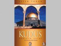 Kudüs Tarihin Kalbi / Sefer Turan