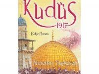 Kudüs 1917 Yüzyıllık Hasret / Nurettin Taşkesen