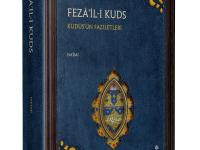 Fezâ'il-i Kuds (Kudüs'ün Kıymetleri) / Na'îmî