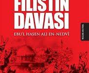 Müslümanlar ve Filistin Davası / Ebu'l Hasen Ali En-Nedvi