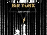 Siyonist Sorgu! İsrail Zindanlarında Bir Türk