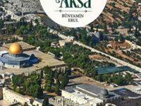 Kudüs ve Aksa / Bünyamin Erul